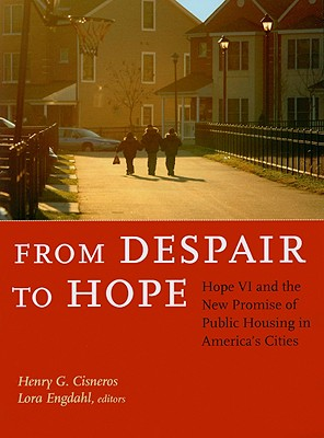 From Despair to Hope By Cisneros, Henry G. (EDT)/ Engdahl, Lora (EDT)/ Schmoke, Kurt L. (FRW)/ Mikulski, Barbara (FRW)
