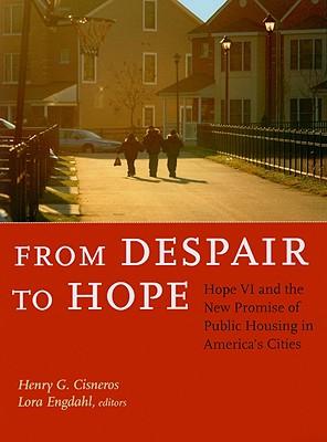 From Despair to Hope By Cisneros, Henry G. (EDT)/ Engdahl, Lora (EDT)/ Schmoke, Kurt L. (FRW)/ Mikulski, Barbara (FRW)