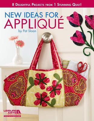 New Ideas for Applique By Sloan, Pat